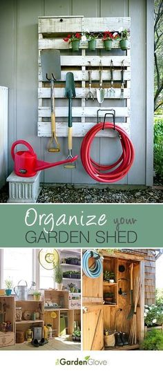 Great ideas to plan for next season! Organize Your Garden Shed • Lots of Ideas & Tutorials!: