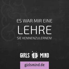 Mehr Sprüche auf: www.girlsmind.de  #lehre #erfahrung #enttäuschung #ärger #wut #person #kennenlernen #treffen