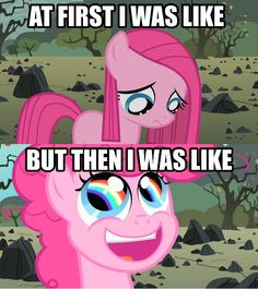 I heard that boom! And right afterwards there was this amazing rainbow that taught me to smile.    Pinkie Pie - My Little Pony: Friendship Is Magic
