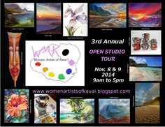2014 Women Artists of #Kauai Open Studio Tour - November 8th & 9th! We hope to see you there! (check the website for directions) #Hawaii #OpenStudios #women #artists #womenartists