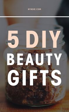 5 surprisingly easy (and impressive) DIY beauty gifts