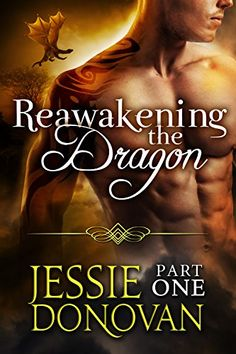Reawakening the Dragon: Part One (A British Dragon-shifter Paranormal Romance) (Reawakening the Dragon Story Arc Book 1) by Jessie Donovan http://www.amazon.com/dp/B00XOI2MVK/ref=cm_sw_r_pi_dp_MSgxvb0S89FAN