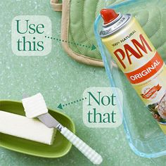 Use Cooking Spray, Not Butter  Add a flavor-booster like garlic when sautéing vegetables, or marinate your meat in an apple cider or fruit juice to bring back some of the taste lost without butter.
