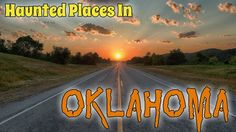 Haunted Places In Oklahoma - truth or drama - still intersting, but scary . . .