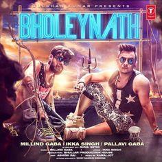 Single Track Info: Song Name: Bholeynath Singers: Millind Gaba, Ikka, Pallavi Gabba Composers: Millind Gaba Movie/Album: Single…
