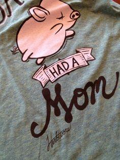 BACON HAD A MOM WOMEN'S TEE