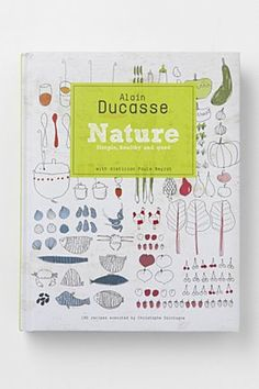 Nature, By Alain Ducasse