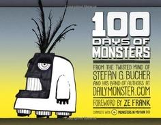 100 Days Of Monsters (with DVD) by Stefan G. Bucher, -- I found this on a clearance shelf at a local bookstore a few years back- what a score.