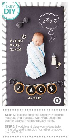 Looking to create a sweet birth announcement for your newest bundle of love? All it takes is a little crafting, a swaddled, sleepy baby and some patience! What you'll need: 1) Circo ZZZ's fitted crib sheet, 2) Hand Made Modern wooden letters to spell out birth date, weight and length of Baby, 3) Spritz party banner and scrapbooking materials to spell out your child's name, 4) yarn-wrapped rattle or baby bottle. (Tip: a full-bellied baby is a sleepy one!)