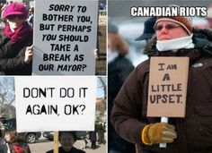 Canadian Riots-Totally Canadian Things We're Sorry Other Countries Don't Have