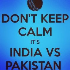 You apologize to your Pakistani friends (if you have any) in advance for the number of gaalis you're about to send their way.   21 Things Every Indian Does During An India-Pakistan Cricket Match