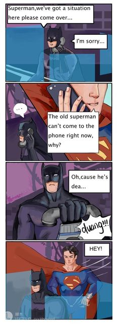 Superman: Oh,look what you made me do…