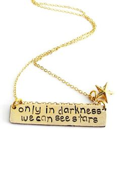 Alisa Michelle Only In Darkness Gold Necklace Good quote! Cute Jewelry, Jewelry Box, Jewelery, Star Necklace, Gold Necklace, Eastern Star, Metal Stamping, Swagg, Girly Things