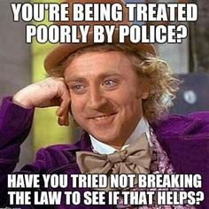 Have you tried NOT breaking the law to see if that helps?