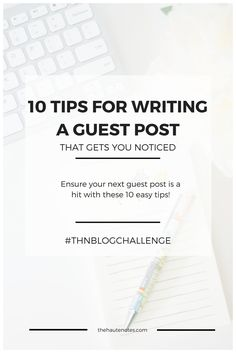 10 Tips for Writing a Guest Post - Want to get noticed? Guest post. Your following + their following = everybody's following. Yay! | The Haute Notes