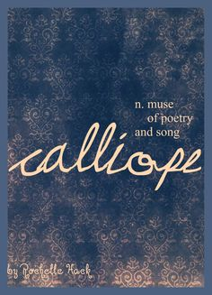 Baby Girl Name: Calliope (kuh-ly-up-ee). Meaning: Muse of Poetry and Song. Origin: Greek. http://www.pinterest.com/vintagedaydream/baby-names/