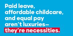 BLOG+1_3++Paid+Leave+Affordable+Childcare+Equal+pay+necessities+not+luxuriesF.png (1024×512)