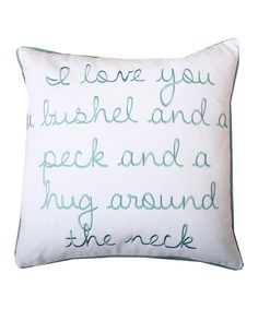 Bright White & Nile 'I Love You a Bushel and a Peck' Pillow