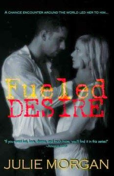 COVER REVEAL - Fueled Desire by Julie Morgan - #Adult, #Contemporary #Romance, Coast to Coast  (March)