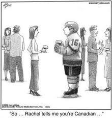 So Rachel tells me you're Canadian. Get A Life, Just For Laughs, Canada, Canadian Humour, Humor, Funny, Yup, Hockey, Babe