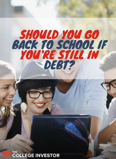 This is what you should consider if you want to go back to school but are already in debt!