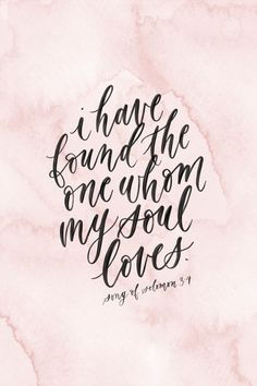 Song of Solomon 3:4, calligraphy bible verse, hand lettered quote