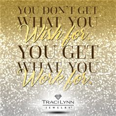 You don't get what you wish for,  you get what you work for. #MotivationMonday