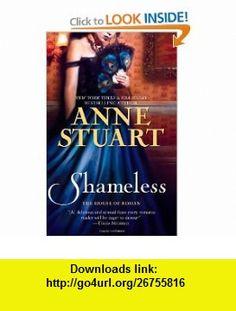 Shameless (The House of Rohan) (9780778312970) Anne Stuart , ISBN-10: 0778312976  , ISBN-13: 978-0778312970 ,  , tutorials , pdf , ebook , torrent , downloads , rapidshare , filesonic , hotfile , megaupload , fileserve