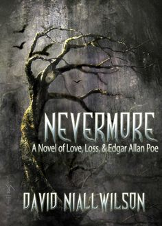 Nevermore - A Novel of Love, Loss & Edgar Allan Poe by Award-Winning Author David Niall Wilson | Paranormal Dimensions