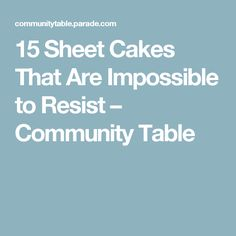 15 Sheet Cakes That Are Impossible to Resist – Community Table