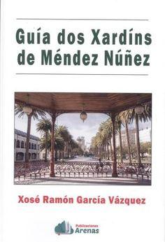 Guía dos xardíns de Méndez Núñez / por Xosé R. -- A Coruña : Librería Arenas , -- 159 p. -- ISBN: A Coruña -- Parques e xardíns Pergola, Outdoor Structures, Sands, Outdoor Pergola