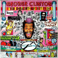 "George Clinton, ""You Shouldn't-Nuf Bit Fish"" (1983)"