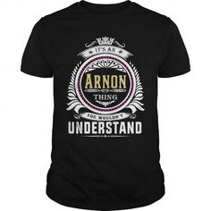 Cool  Arnon  Its an Arnon Thing You Wouldnt Understand  T Shirt Hoodie Hoodies YearName Birthday T shirts #tee #tshirt #named tshirt #hobbie tshirts #arnon