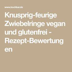 Knusprig-feurige Zwiebelringe vegan und glutenfrei - Rezept-Bewertungen