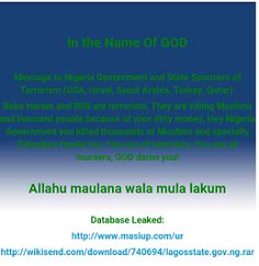 Suspected Terrorist Group Hack Lagos Court Of Appeal Websites   A suspected terrorist group on Friday hacked the official website of the Lagos State Government and that of the Court of Appeal and boldly placed a message saying the Government are terrorists.  The message placed on the website read;  In the name of God Message to Nigeria Government and State Sponsors of Terrorism (USA Israel Saudi Arabia Turkey Qatar): Boko Haram and ISIS are terrorists. They are killing Muslims and innocent…