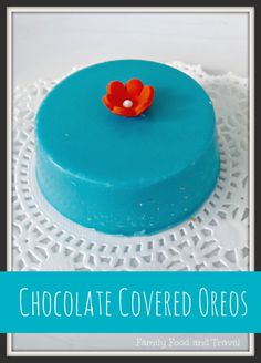 Chocolate Covered Oreos - Family Food And Travel