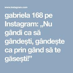 """gabriela 168 pe Instagram: """"Nu gândi ca să gândești, gândește ca prin gând să te găsești!"""" Boarding Pass, Instagram"""