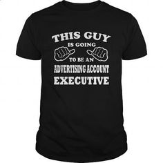 ADVERTISING ACCOUNT EXECUTIVE - THIS GUY #tee #teeshirt. MORE INFO => https://www.sunfrog.com/LifeStyle/ADVERTISING-ACCOUNT-EXECUTIVE--THIS-GUY-Black-Guys.html?id=60505