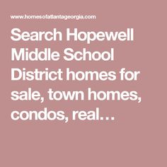 Search Hopewell Middle School District homes for sale, town homes, condos, real…