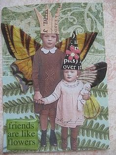 ATC Friends are like flowers Mixed Media Journal, Mixed Media Collage, Collage Art, Collages, Atelier Photo, Atc Cards, Friends Are Like, Art For Art Sake, Artist Trading Cards