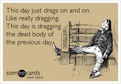Some days... Especially the end of the year!