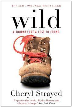 Wild: A Journey from Lost to Found: Amazon.de: Cheryl Strayed: Fremdsprachige Bücher