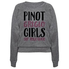 Pinot Grigio Girls Sip Together - The pinot grigio girls stick together and sip together! Keep the pinot gris flowing with your girls and celebrate your friendship and love for pinot grigio with this funny, bff, wine lovers, best friends, pinot grigio shirt!