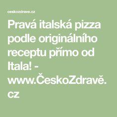 Pravá italská pizza podle originálního receptu přímo od Itala! - www.ČeskoZdravě.cz
