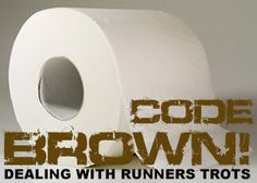 Code Brown! Dealing with Runners Trots!