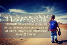 Harta dan Anak adalah perhiasaan hidup   المال و البـنون زينة الحيوة الدنيا   والبقيت الصلحت خير عند ربك ثوابا وخير املا  Harta dan anak-anak adalah perhiasan kehidupan dunia tetapi amal kebajikan yang terus-menerus adalah lebih baik pahalanya di sisi Tuhanmu serta lebih baik untuk menjadi harapan. (QS. Al-Kahf: 46) . . . #islam #sholat #bukapuasa #ifthar #quran #islamicquotes #anaksoleh #ngaji #kajianislam #katamutiaraislam #hadits #ustad #duniaanak