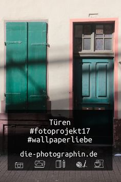 Türen #fotoprojekt17 #wallpaperliebe - diephotographin