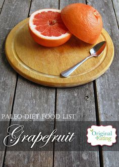 Learn secrets other sites won't tell you about Grapefruit and other foods on the Paleo diet food list including Paleo diet recipes only at Original Eating! Healthy Breakfast Recipes, Paleo Recipes, Great Recipes, How To Eat Grapefruit, Paleo Diet Food List, Dieta Paleo, Convenience Food, Food Lists, Recipe Of The Day