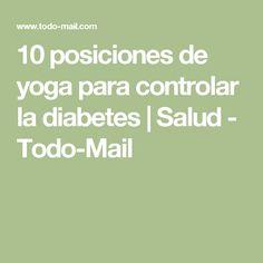 10 posiciones de yoga para controlar la diabetes | Salud - Todo-Mail