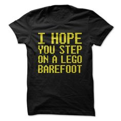 I Hope You Step on a Lego Barefoot